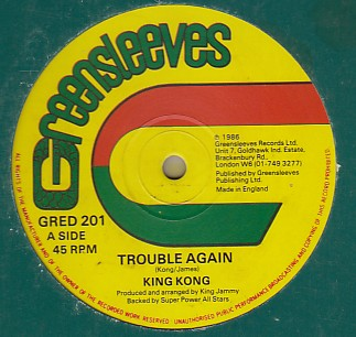 King Kong / Tonto Irie - Trouble Again / Me Lover