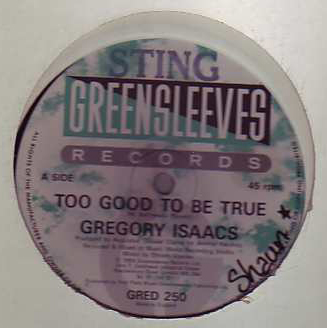 Gregory Isaacs - Too Good To Be True