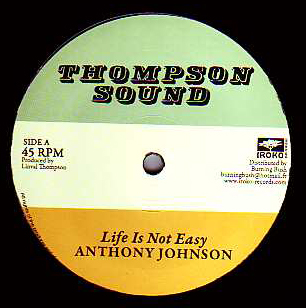 Anthony Johnson / Linval Thompson - Life Is Not Easy / Rastafari Is My Religion