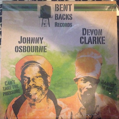 Johnny Osbourne / Devon Clarke - Cant Take The Pressure / Hangin In Deh