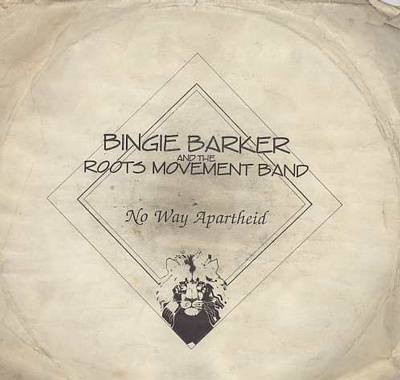 Bingie Barker & Roots Movement - No Way Apartheid