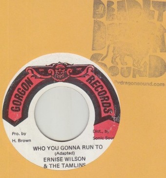 Ernest Wilson & Tamlins - Who You Gonna Run To