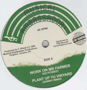 Edi Fitzroy / Johnny Ringo - Work On Mr. Farmer / Plant Up Yu Vineyard