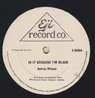 Delroy Wilson - Because I Am Black / All In This Together